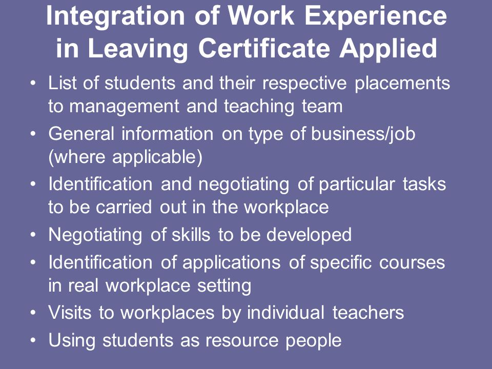 Integration of Work Experience in Leaving Certificate Applied List of students and their respective placements to management and teaching team General