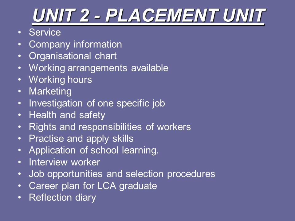 UNIT 2 - PLACEMENT UNIT Service Company information Organisational chart Working arrangements available Working hours Marketing Investigation of one s