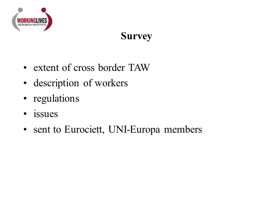 Survey extent of cross border TAW description of workers regulations issues sent to Eurociett, UNI-Europa members