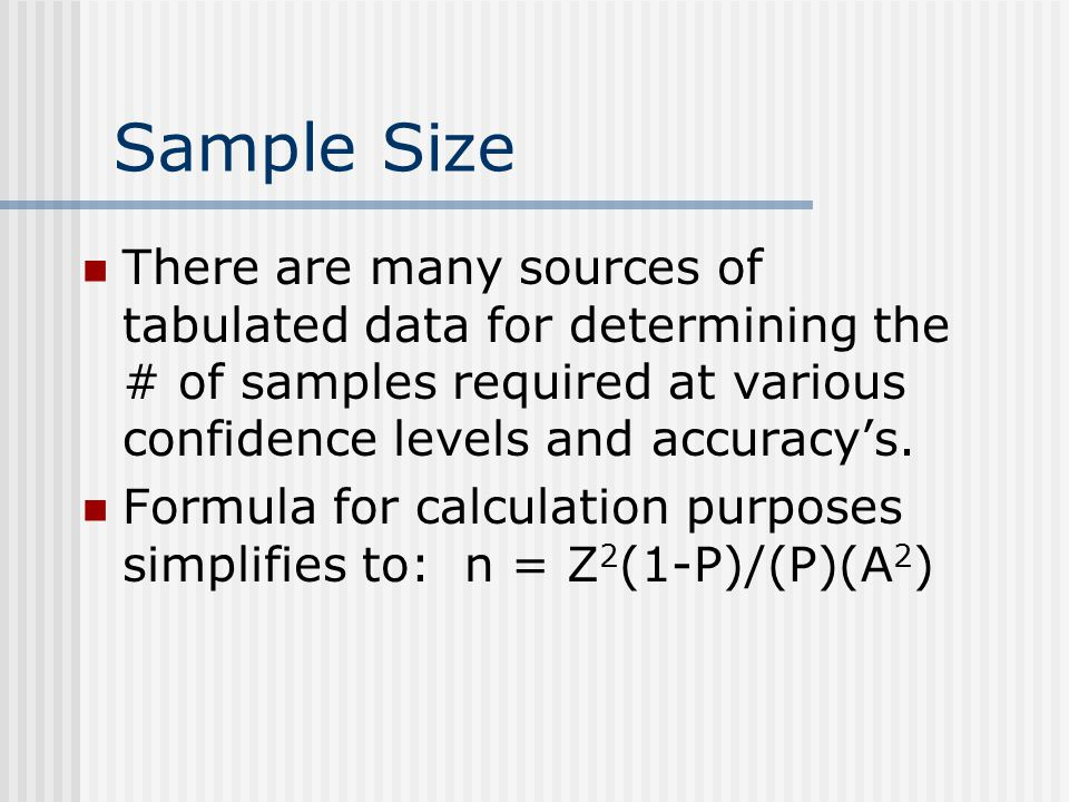 There are many sources of tabulated data for determining the # of samples required at various confidence levels and accuracys.