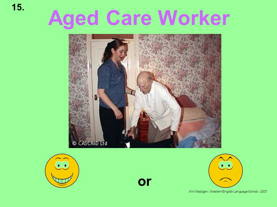 Win Madigan - Western English Language School - 2007 Aged Care Worker or 15.