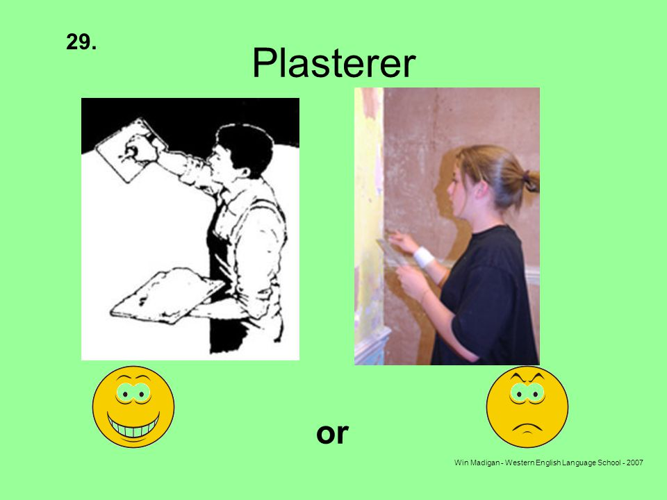 Win Madigan - Western English Language School - 2007 Plasterer 29. or