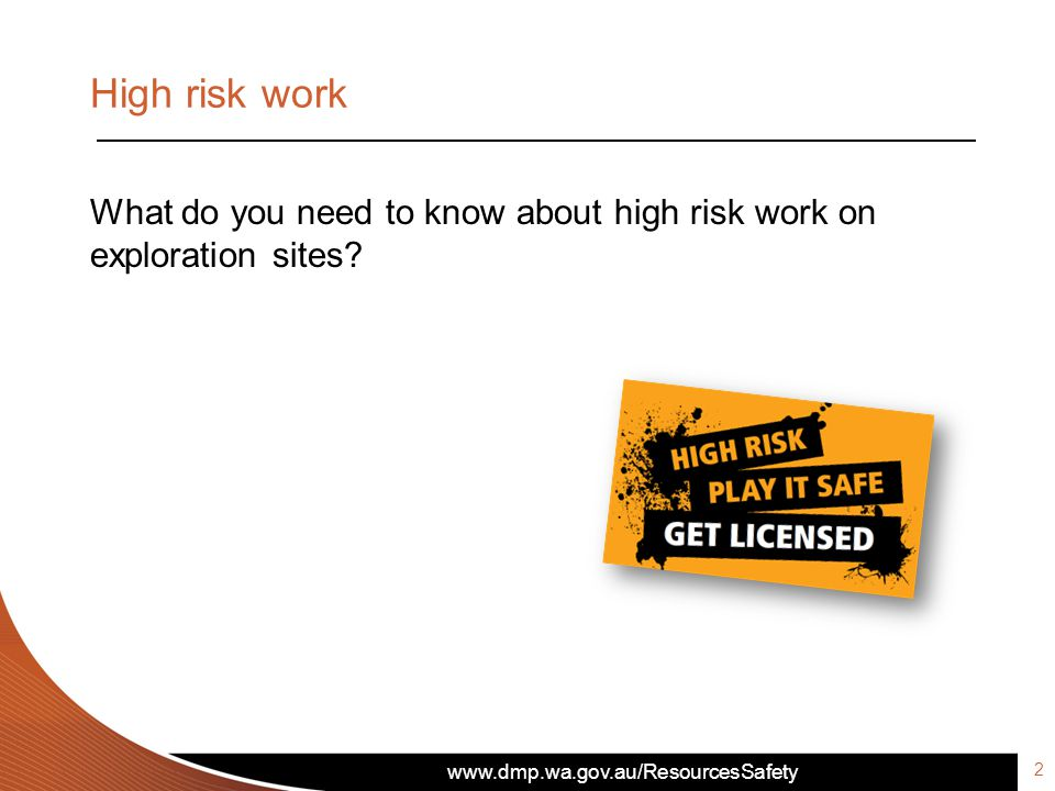 What do you need to know about high risk work on exploration sites? High risk work 2