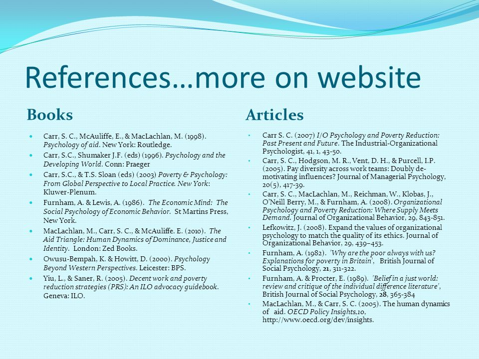 References…more on website Books Articles Carr, S. C., McAuliffe, E., & MacLachlan, M. (1998). Psychology of aid. New York: Routledge. Carr, S.C., Shu