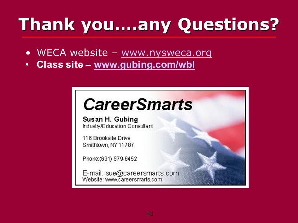 41 Thank you….any Questions? WECA website – www.nysweca.orgwww.nysweca.org Class site – www.gubing.com/wblwww.gubing.com/wbl