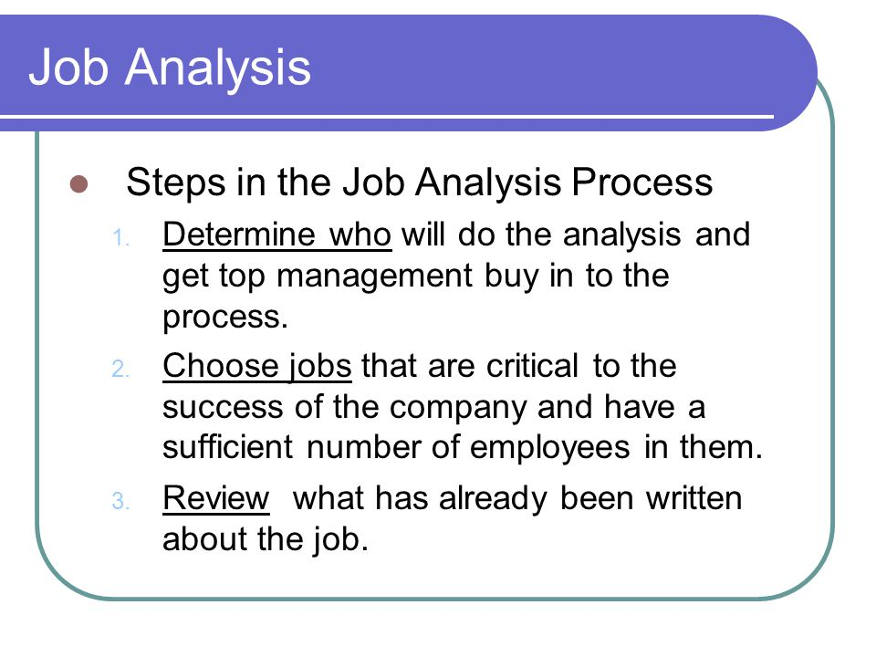 Job Analysis Steps in the Job Analysis Process 1.