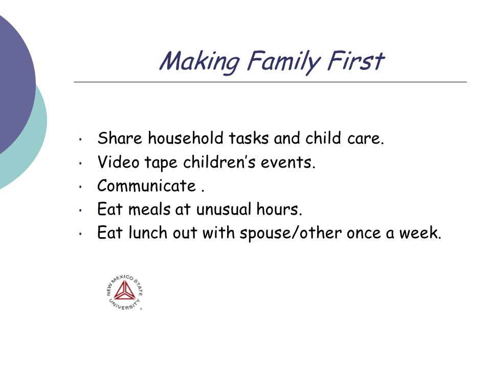 Making Family First Share household tasks and child care.