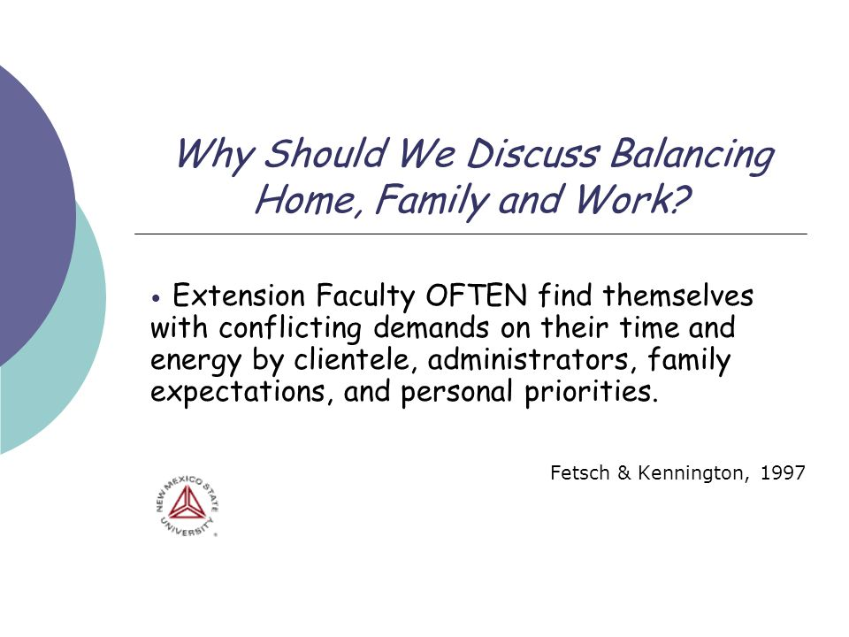 Why Should We Discuss Balancing Home, Family and Work.