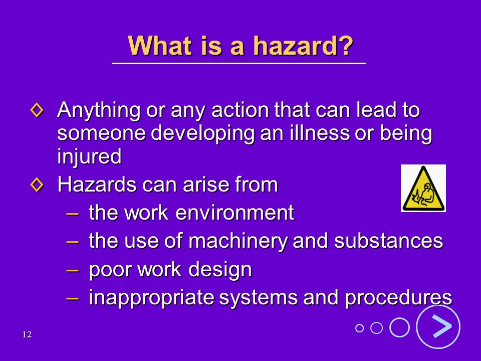 12 What is a hazard.