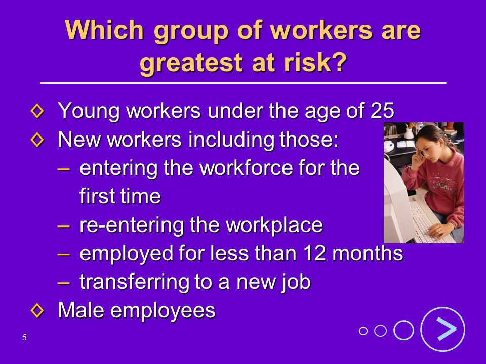 5 Which group of workers are greatest at risk.