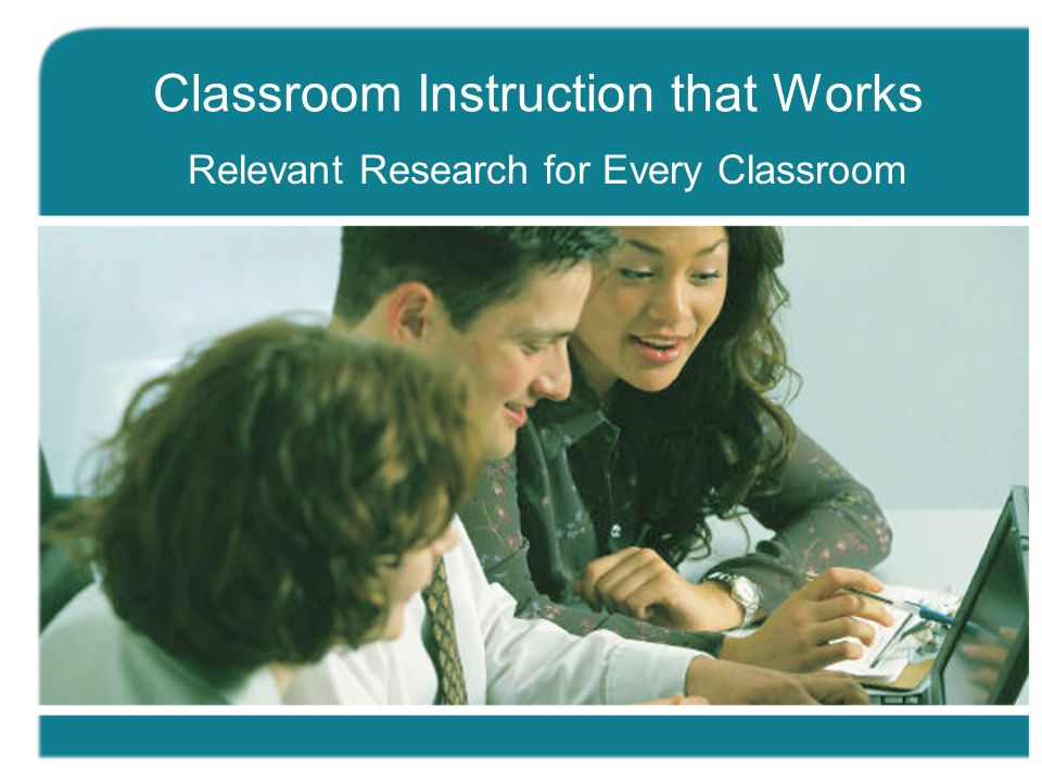 Classroom Instruction that Works Relevant Research for Every Classroom