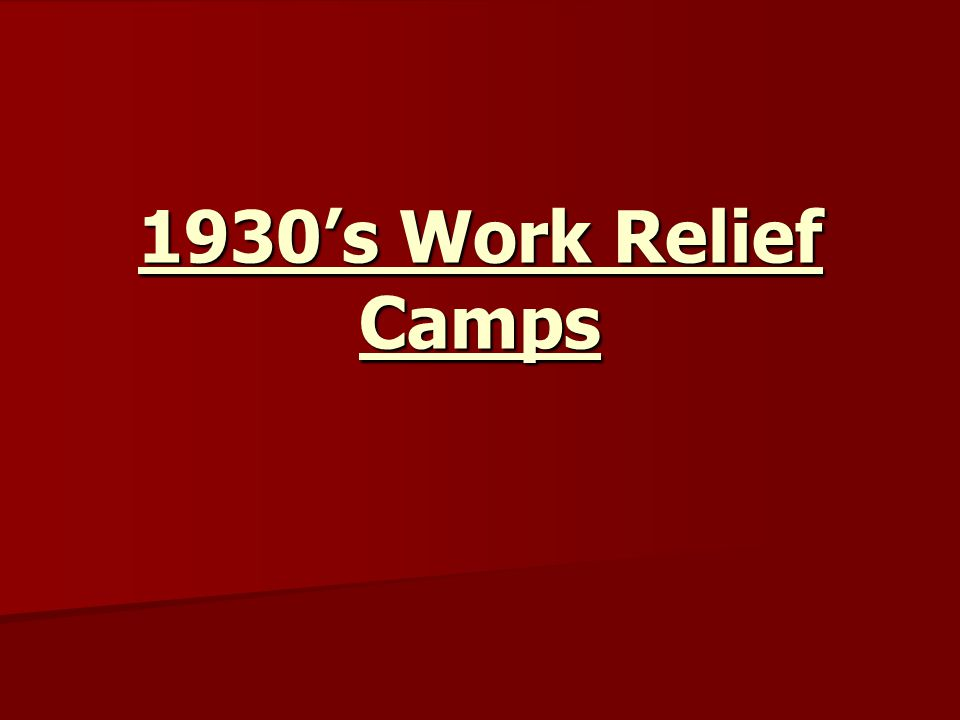 1930s Work Relief Camps