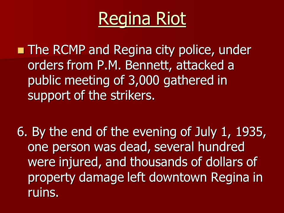 Regina Riot The RCMP and Regina city police, under orders from P.M.