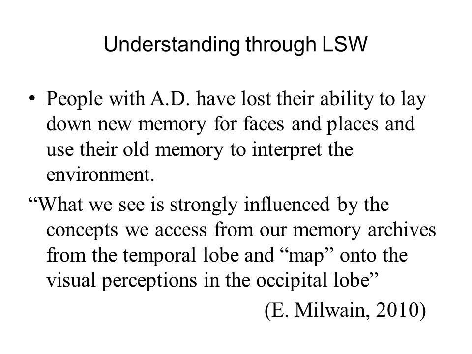 Understanding through LSW People with A.D.