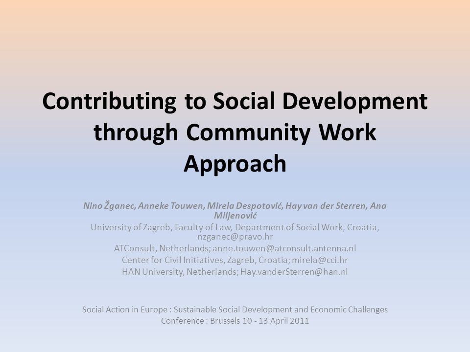 Contributing to Social Development through Community Work Approach Nino Žganec, Anneke Touwen, Mirela Despotović, Hay van der Sterren, Ana Miljenović