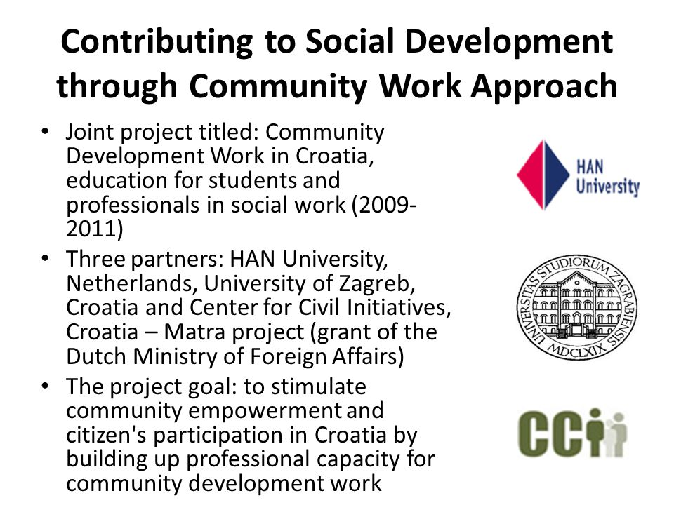 Contributing to Social Development through Community Work Approach Joint project titled: Community Development Work in Croatia, education for students
