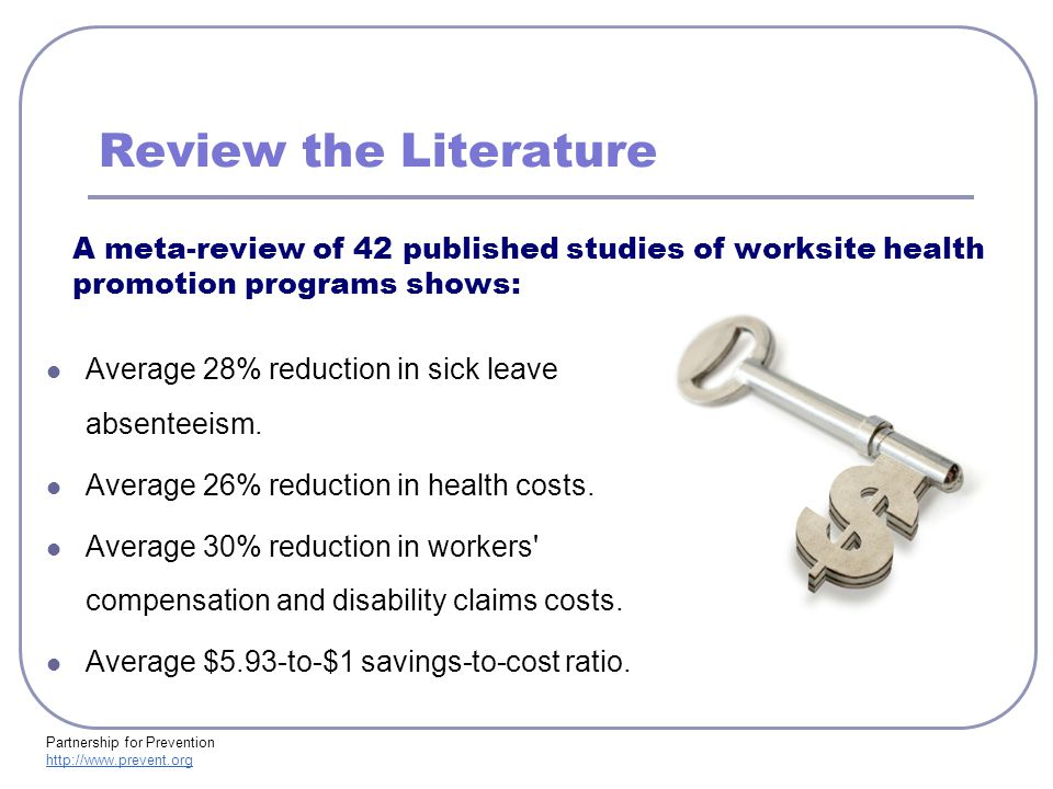 Review the Literature Average 28% reduction in sick leave absenteeism.