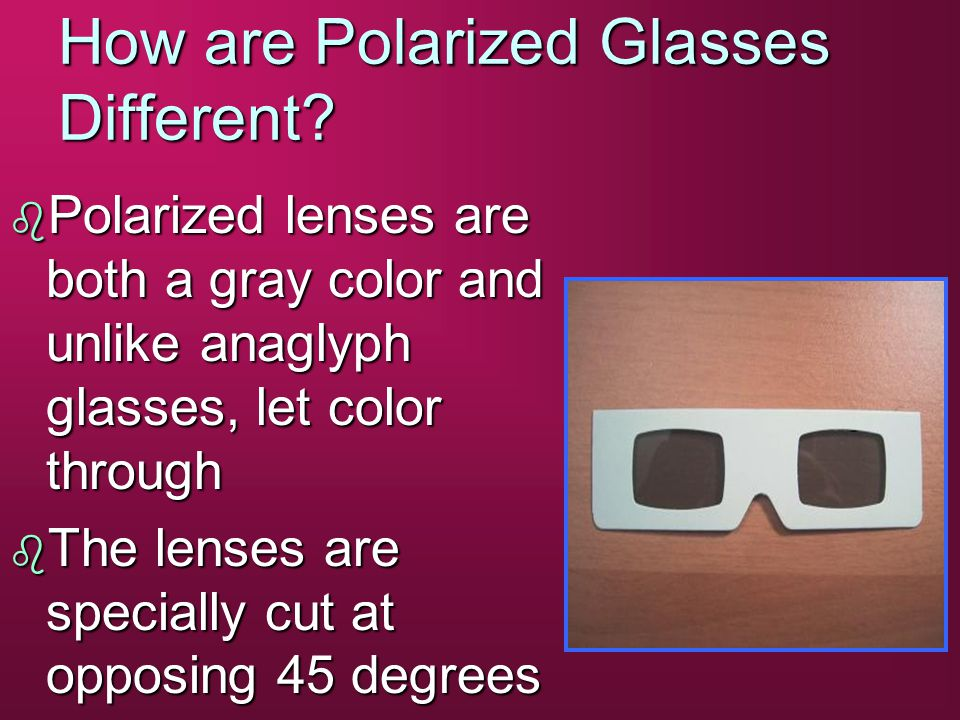 How are Polarized Glasses Different.