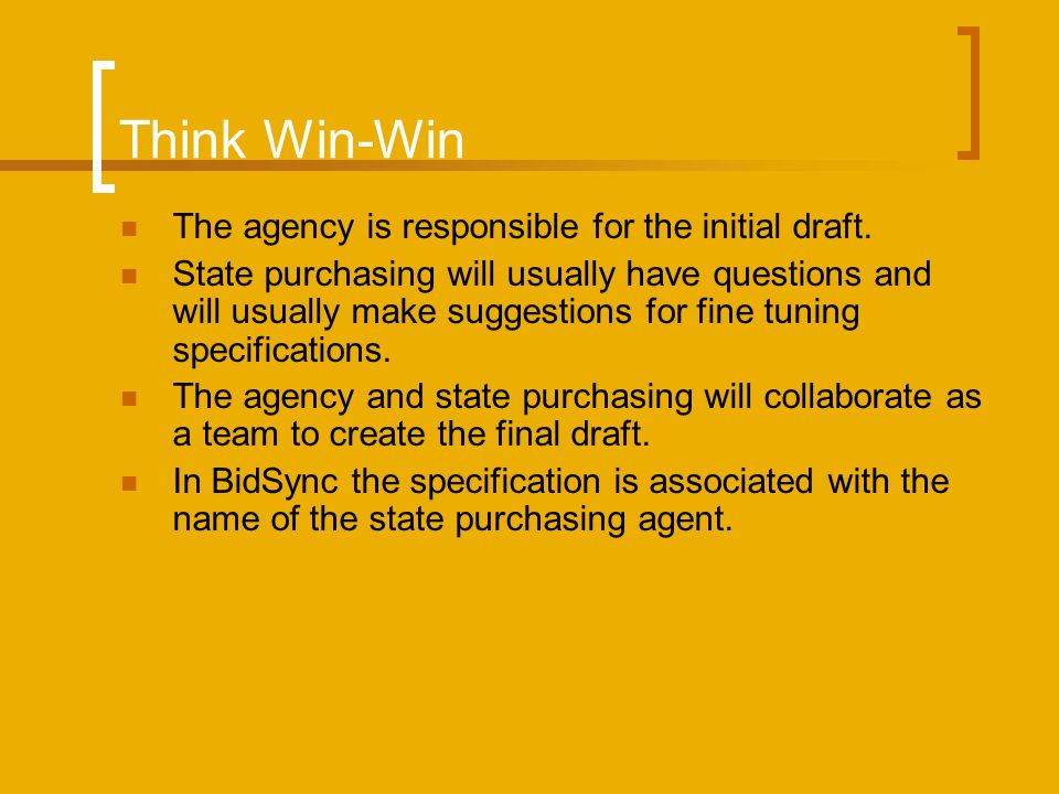 Think Win-Win The agency is responsible for the initial draft.