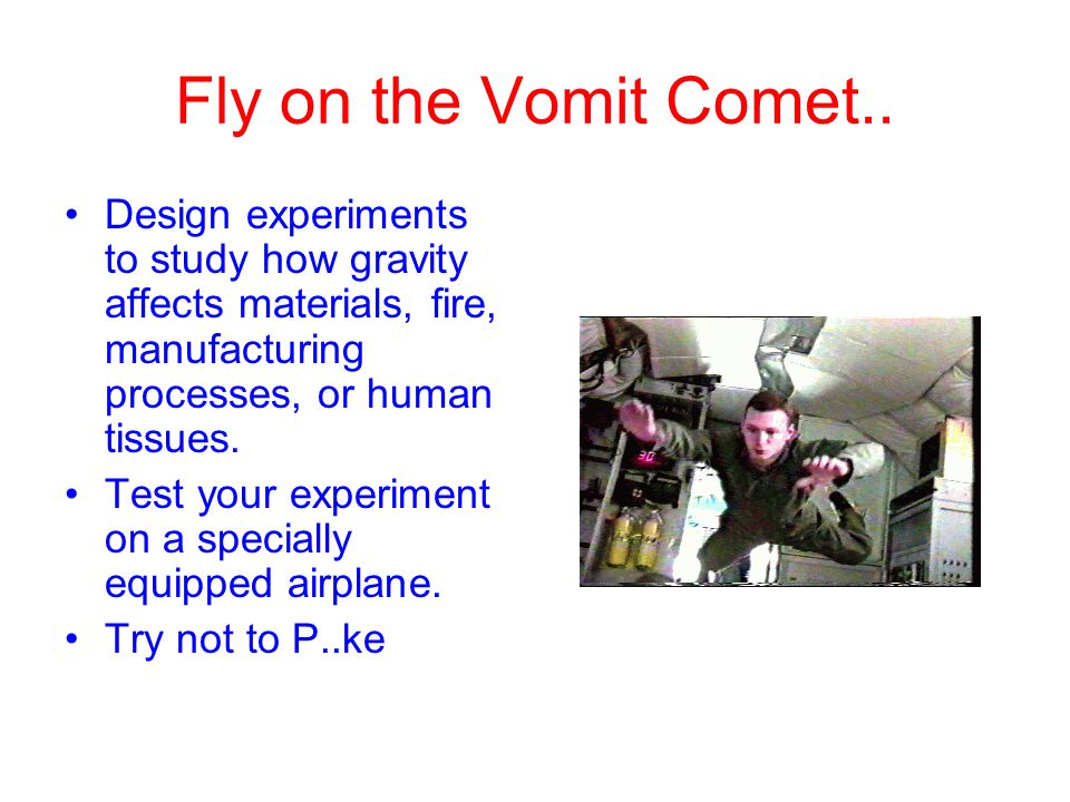 Fly on the Vomit Comet..