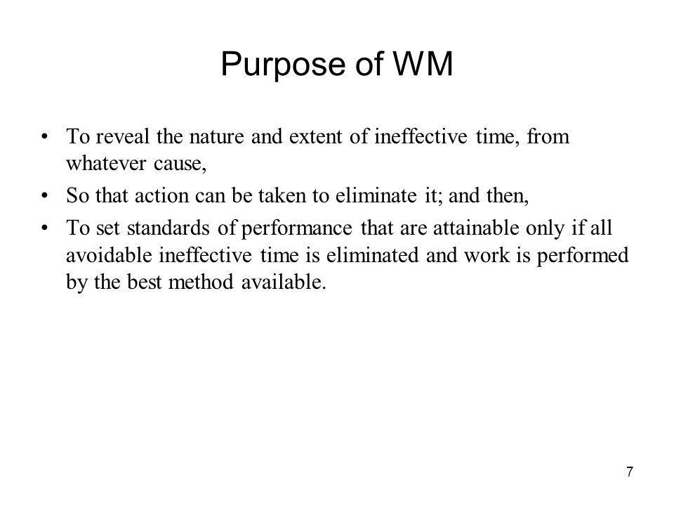 8 Uses of WM To compare the efficiency of alternative methods.