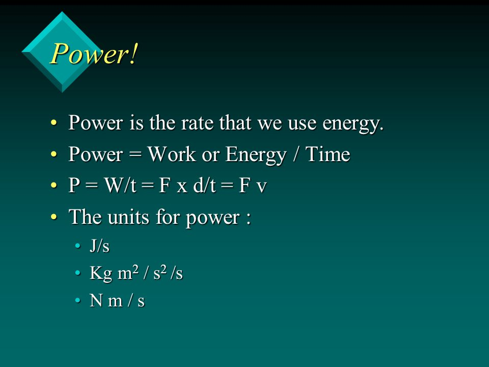 Power. Power is the rate that we use energy.Power is the rate that we use energy.