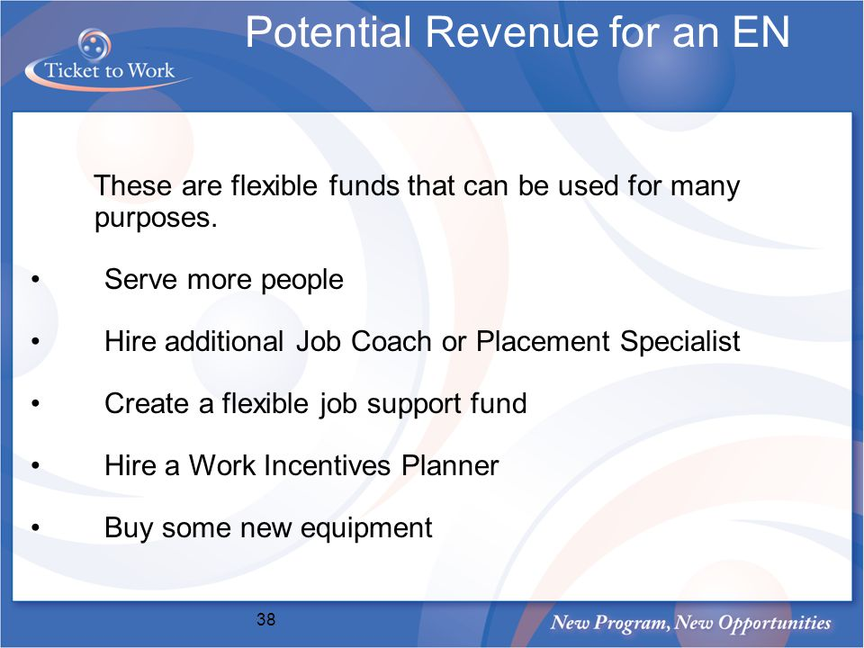 These are flexible funds that can be used for many purposes.