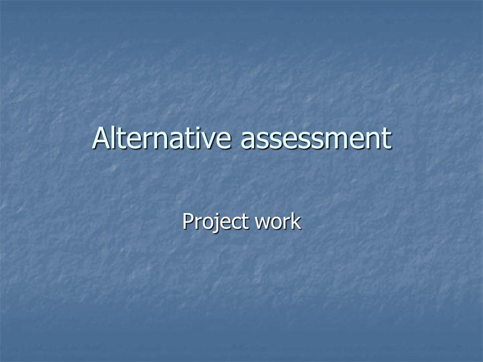 Alternative assessment Project work