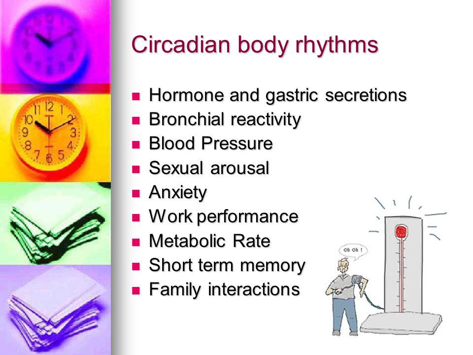 Circadian body rhythms Hormone and gastric secretions Hormone and gastric secretions Bronchial reactivity Bronchial reactivity Blood Pressure Blood Pr