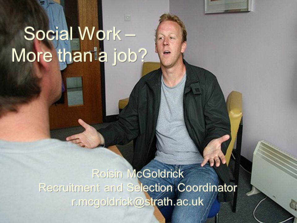 Thinking About Social Work.What do social workers do.