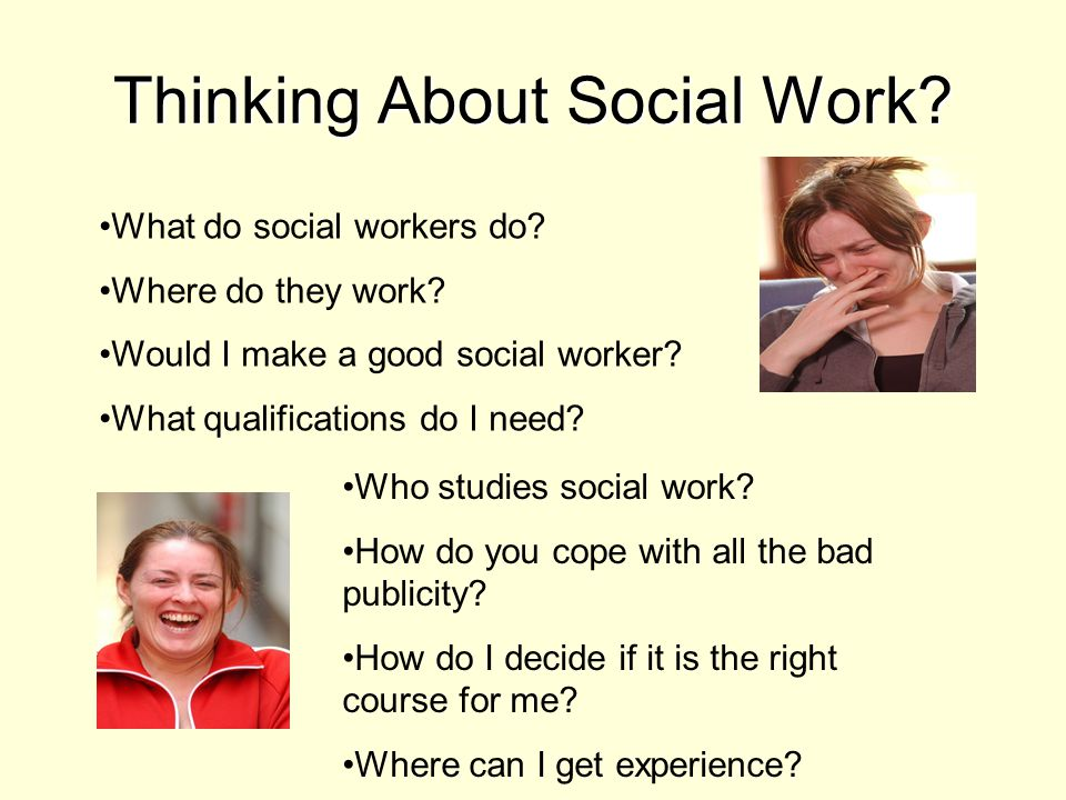 Thinking About Social Work. What do social workers do.