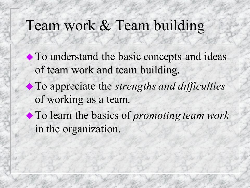 Team work & Team building team work and team building.