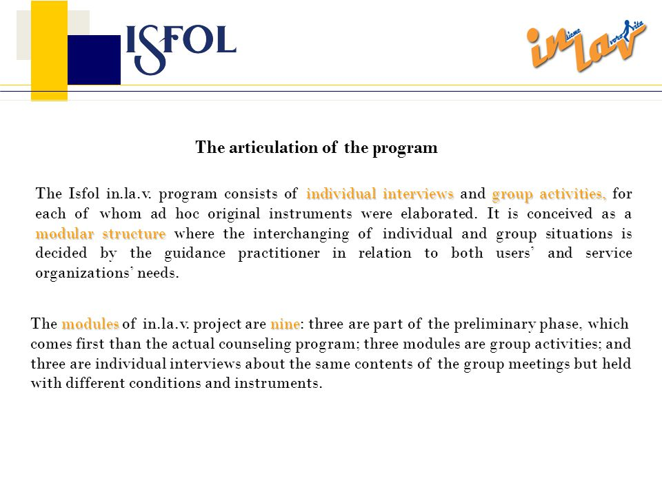 The articulation of the program individual interviewsgroup activities, modular structure The Isfol in.la.v.