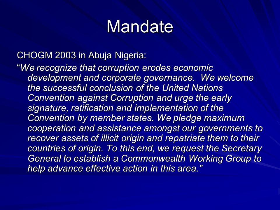 Mandate CHOGM 2003 in Abuja Nigeria: We recognize that corruption erodes economic development and corporate governance.