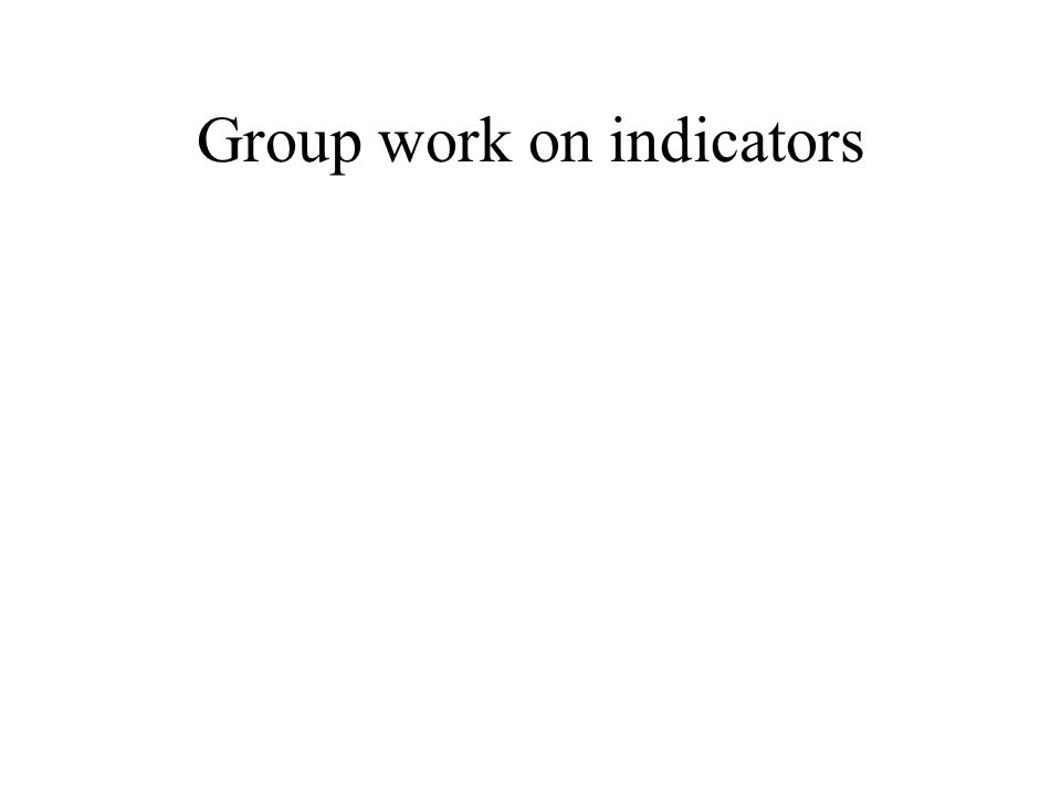 Group work on indicators