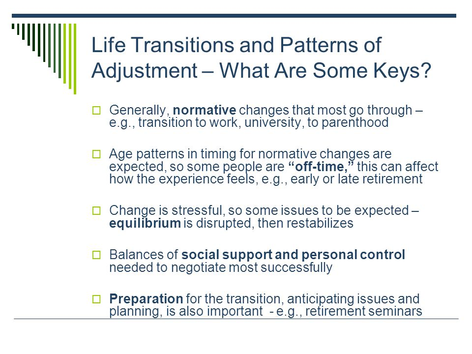 Life Transitions and Patterns of Adjustment – What Are Some Keys.