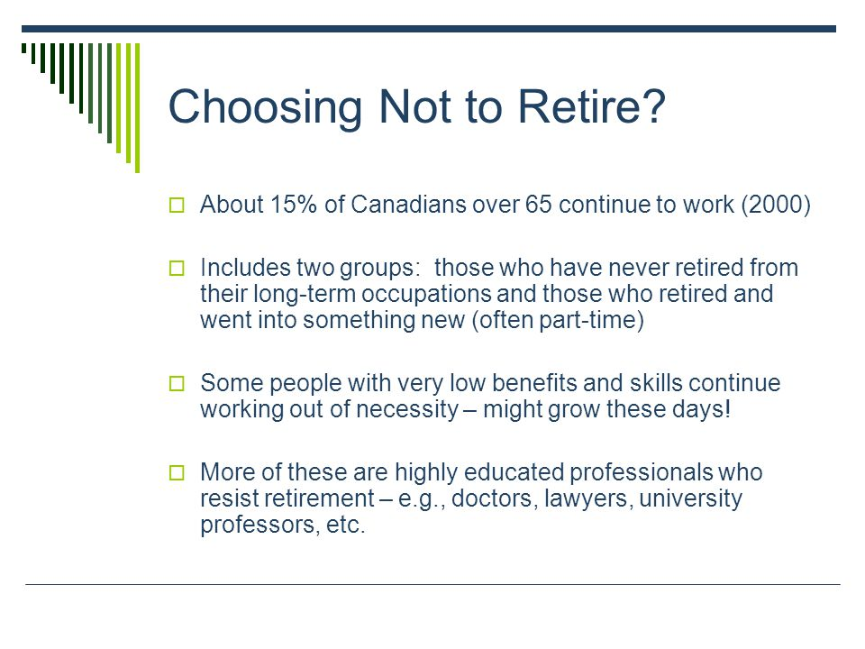 Choosing Not to Retire.