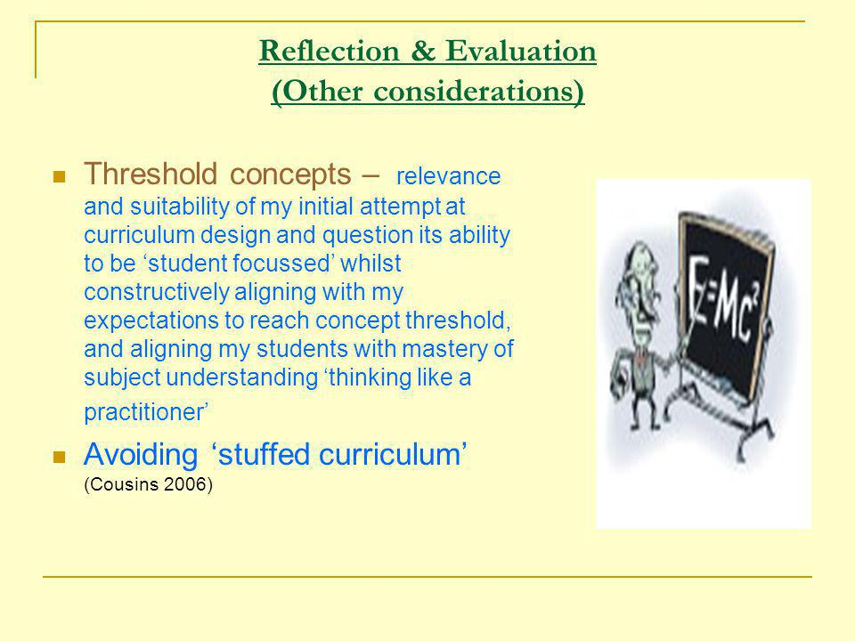 My Aims and Objectives I wanted the students to experience transformation which would entail letting go of earlier, comfortable positions and encounter less familiar and sometimes disconcerting new territory.