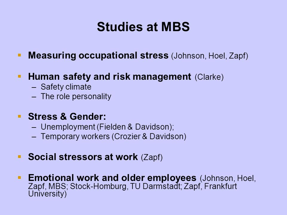 Measuring Occupational Stress Research team investigating stress at work –includes academics from a number of UK universities ASSET questionnaire database (approx.