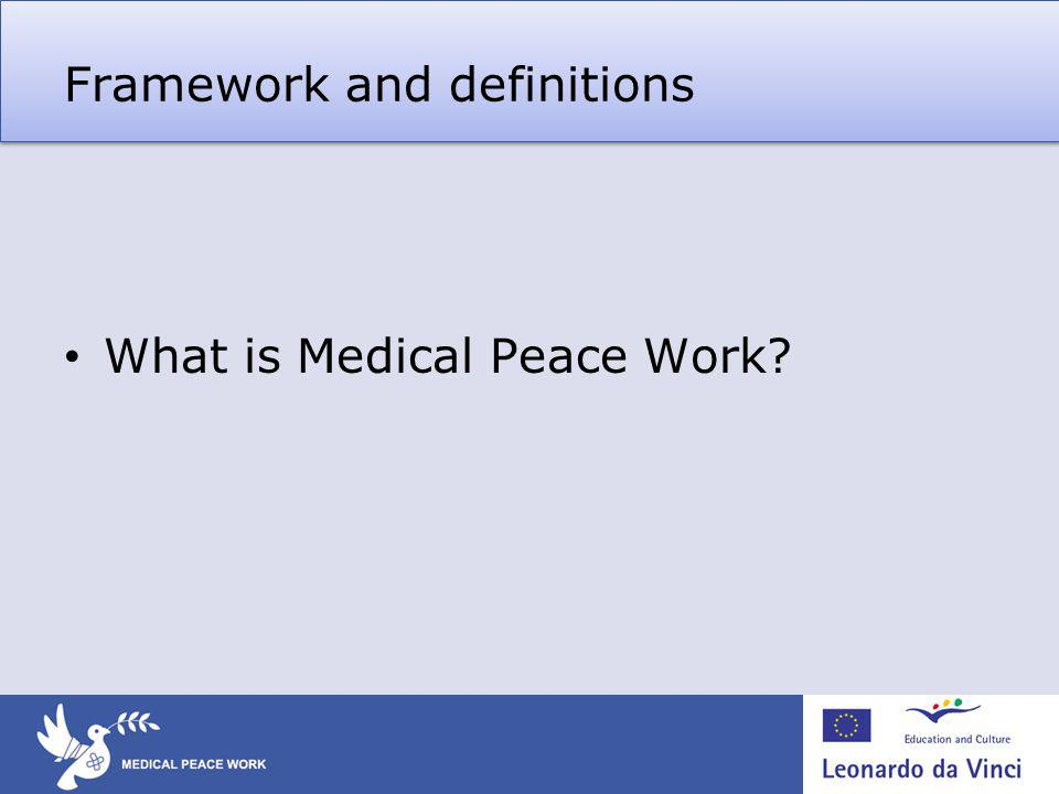 Framework and definitions What is Medical Peace Work