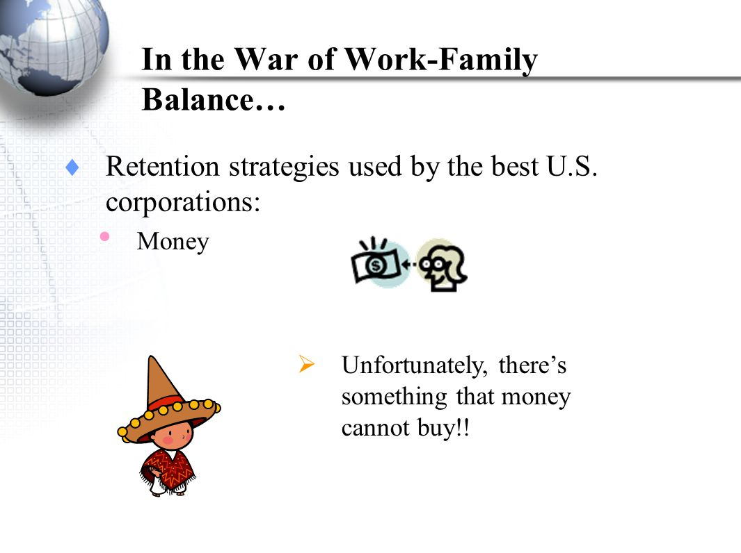 In the War of Work-Family Balance… Retention strategies used by the best U.S.