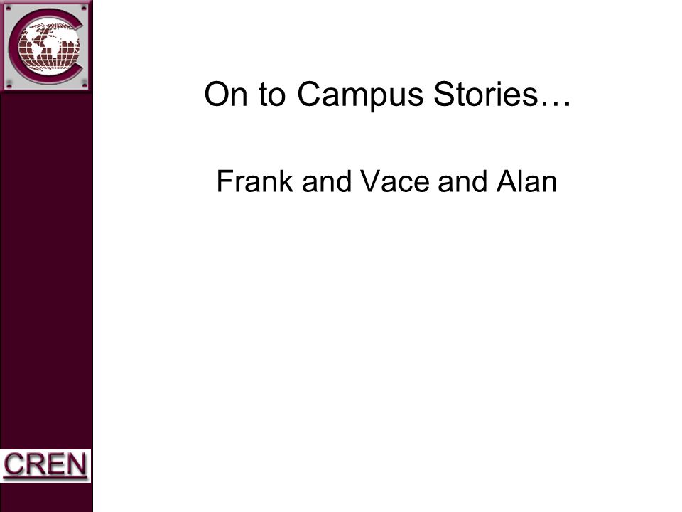 On to Campus Stories… Frank and Vace and Alan