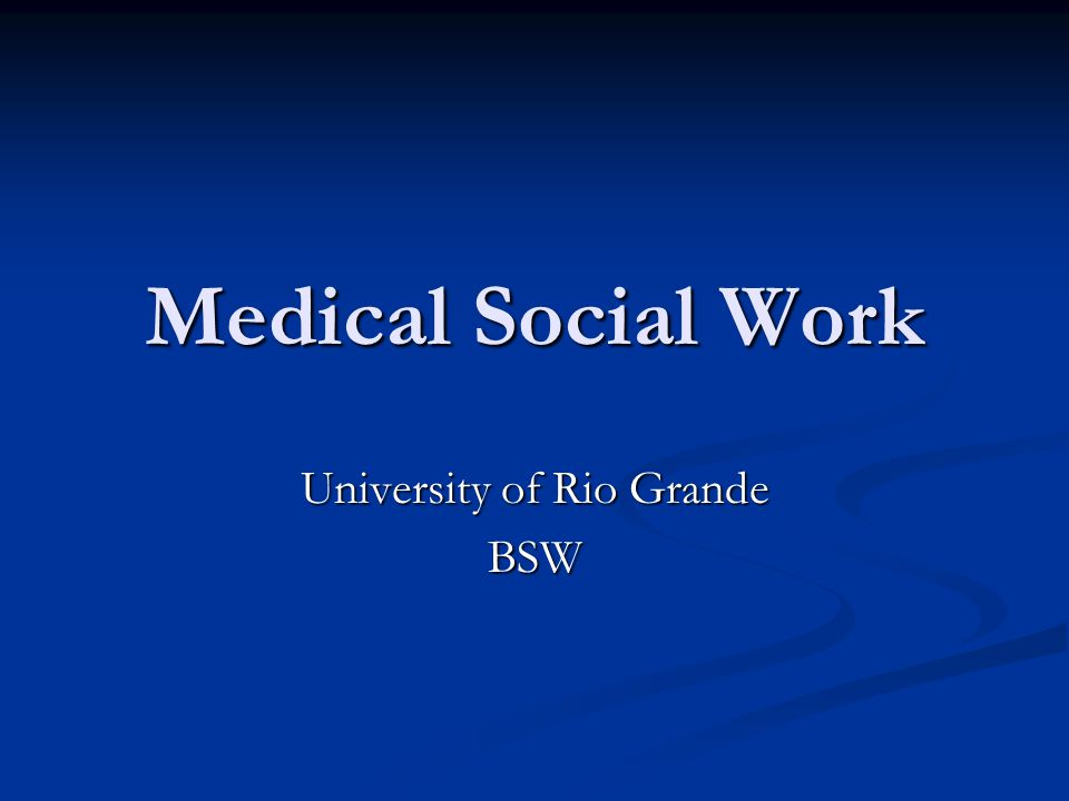 Medical Social Work University of Rio Grande BSW