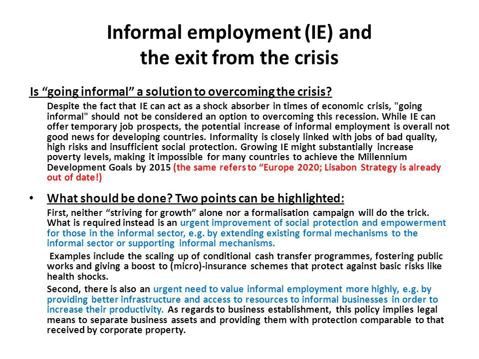 Informal employment (IE) and the exit from the crisis Is going informal a solution to overcoming the crisis.