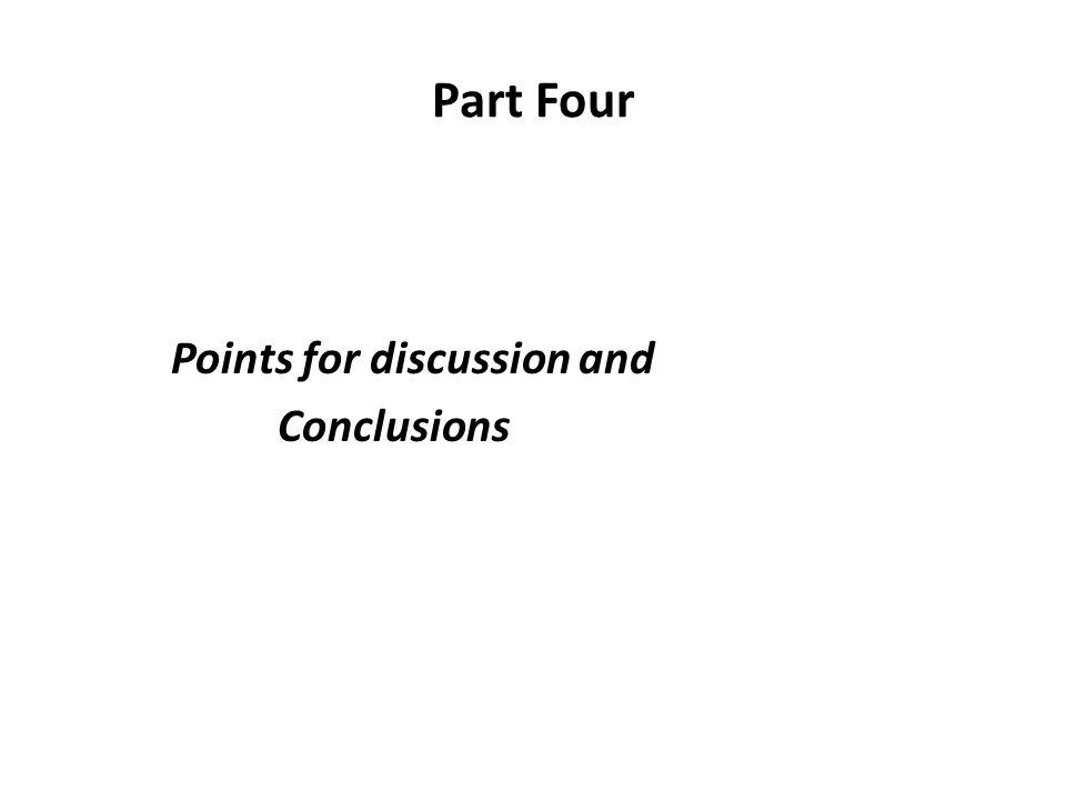 Part Four Points for discussion and Conclusions
