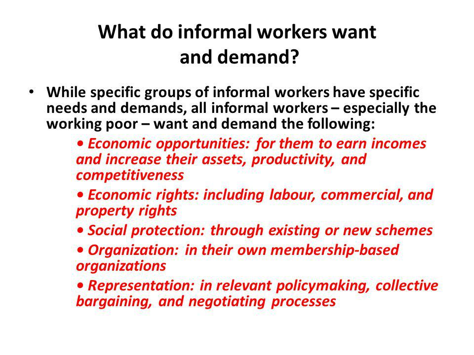 What do informal workers want and demand.