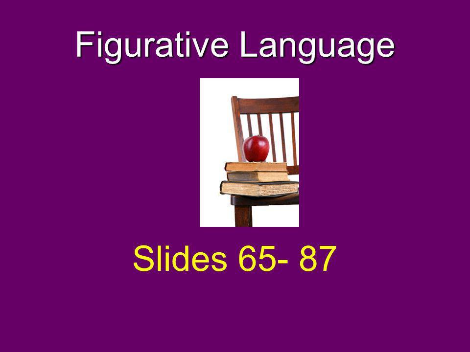 Figurative Language Slides 65- 87
