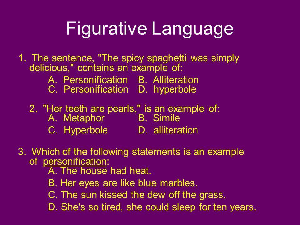 Figurative Language 1. The sentence,