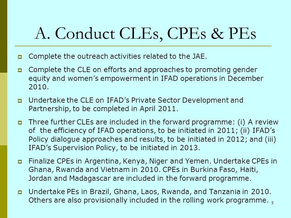 5 A. Conduct CLEs, CPEs & PEs Complete the outreach activities related to the JAE. Complete the CLE on efforts and approaches to promoting gender equi