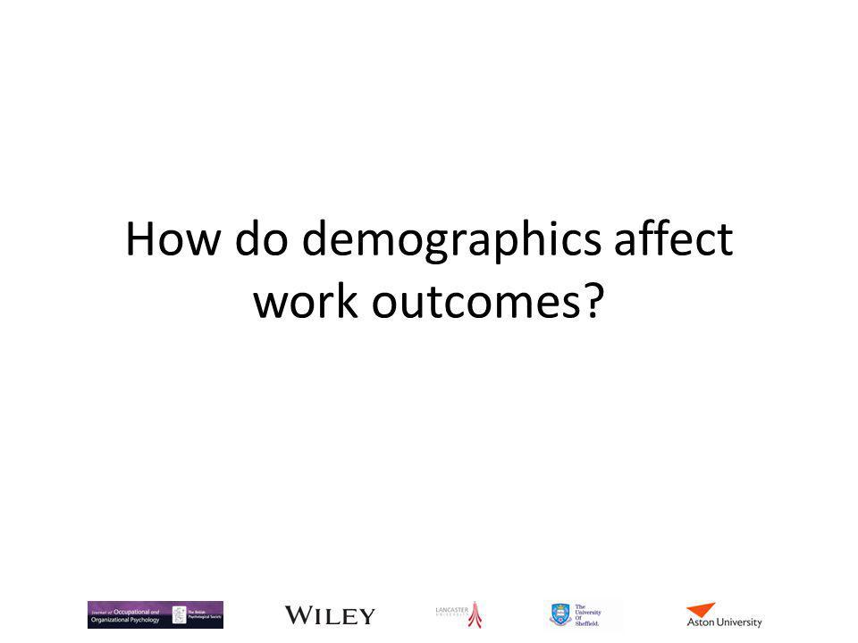 How do demographics affect work outcomes?
